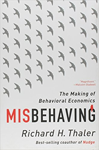 Richard H Thaler Misbehaving The Making of Behavioral Economics W W Norton Company