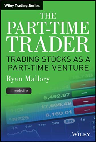 Ryan Mallory The Part Time Trader Trading Stock as a Part Time Venture Website Wiley