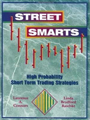 Street Smarts High Probability Short Term Trading Strategies