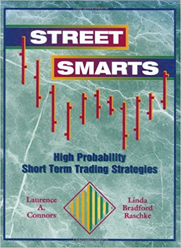 Street Smarts High Probability Short Term Trading Strategies