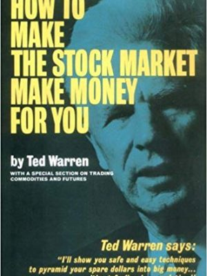 Ted Warren How to Make the Stock Market Make Money for You Buccaneer Books