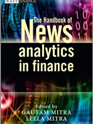 The Wiley Finance Series Gautam Mitra Leela Mitra The Handbook of News Analytics in Finance Wiley