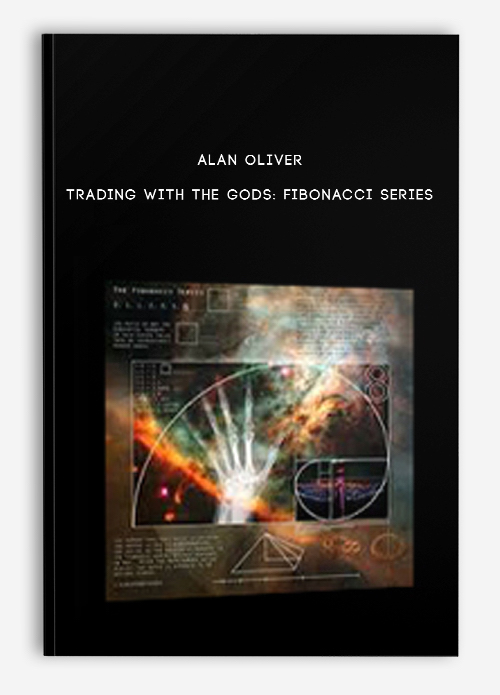 Alan Oliver Trading with the Gods Fibonacci Series DVDs Rips eBook PDF