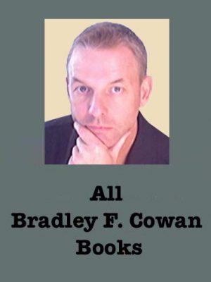 All Bradley F Cowan Books and videos