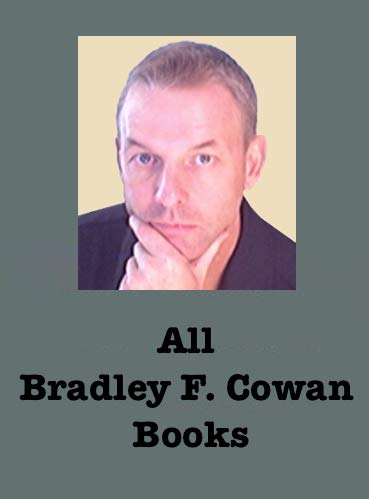 All Bradley F Cowan Books and videos