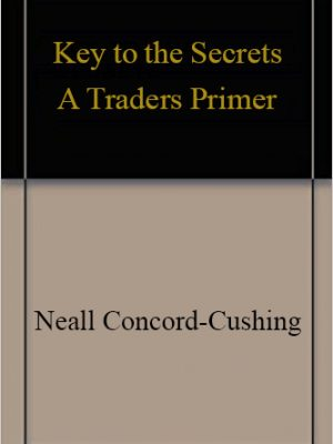 Key to the Secrets a Traders Primer