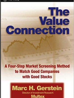 Marc H Gerstein The Value Connection A Four Step Market Screening Method to Match Good Companies With Good Stocks Wiley Trading