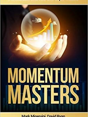 Mark Minervini Bob Weissman Momentum Masters A Roundtable Interview with Super Traders Minervini Ryan Zanger Ritchie II