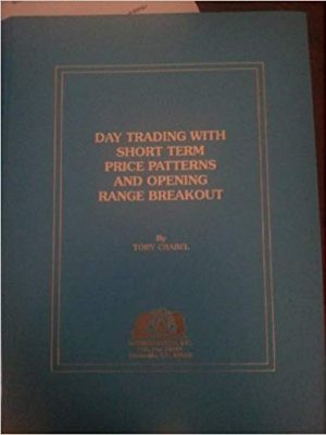 Toby Crabel Day Trading With Short Term Price Patterns and Opening Range Breakout Traders Press