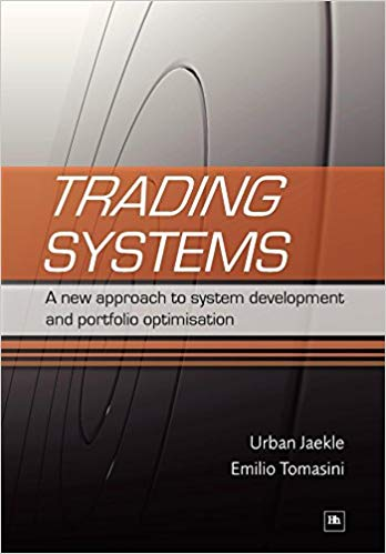 Trading Systems A New Approach to System Development and Portfolio Optimisation