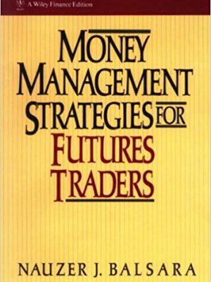 Wiley Finance Nauzer J Balsara Money Management Strategies for Futures Traders Wiley