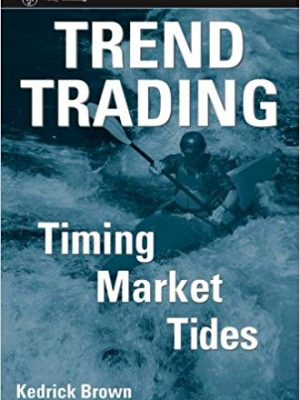 Wiley Trading Kedrick Brown Trend Trading Timing Market Tides Wiley