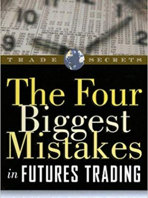 Jay Kaeppel The Four Biggest Mistakes in Futures Trading Marketplace Books Inc