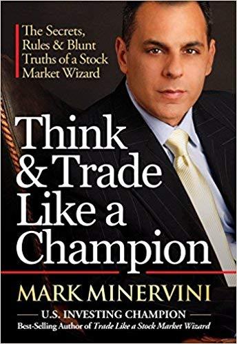Mark Minervini Think Trade Like a Champion Access Publishing Group