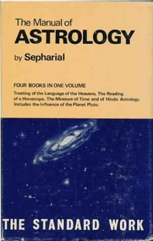 The Manual of Astrology Four Books in One Volume