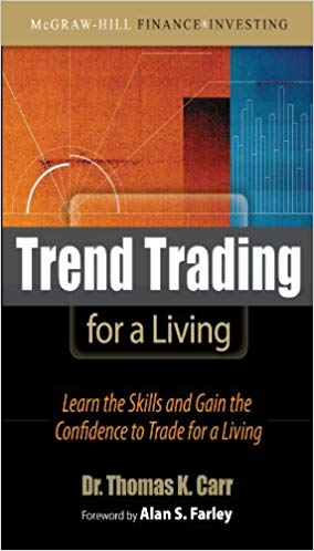 Thomas K Carr Trend Trading for a Living Learn the Skills and Gain the Confidence to Trade for a Living McGraw Hill