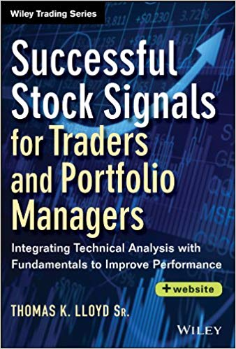 Tom K Lloyd Sr Successful Stock Signals for Traders and Portfolio Managers Integrating Technical Analysis with Fundamentals to Improve Performance Website John Wiley Sons