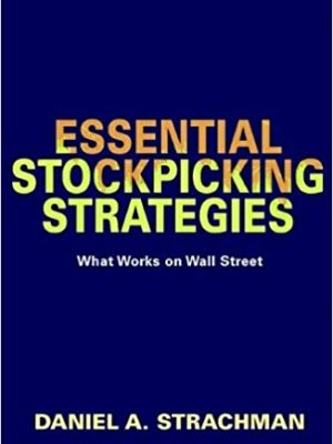 Daniel A Strachman Essential Stock Picking Strategies What Works on Wall Street Wiley