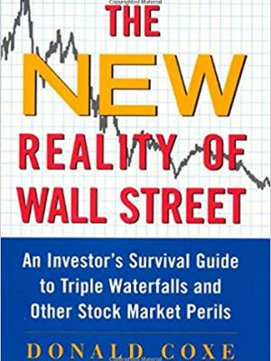 Donald Coxe The New Reality of Wall Street An Investors Survival Guide to Triple Waterfalls and Other Stock Market Perils McGraw Hill