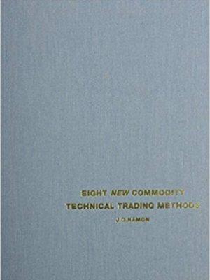 J D Hamon Eight New Commodity Technical Trading Methods Windsor Books