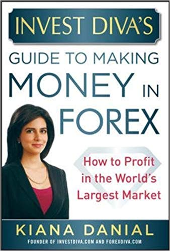Professional Finance Investment Kiana Danial Invest Divas Guide to Making Money in Forex How to Profit in the Worlds Largest Market McGraw Hill Education