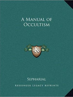 Sepharial Manual of Occultism Kessinger Publishing
