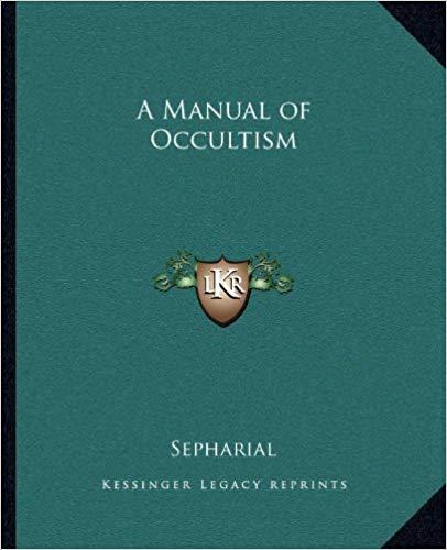 Sepharial Manual of Occultism Kessinger Publishing