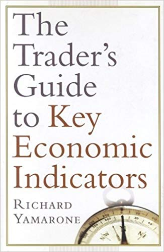 Bloomberg professional library Richard Yamarone The traders guide to key economic indicators Bloomberg Press