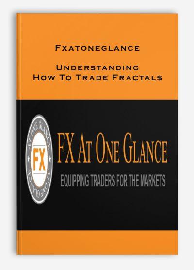 Fxatoneglance – Understanding How To Trade Fractals x