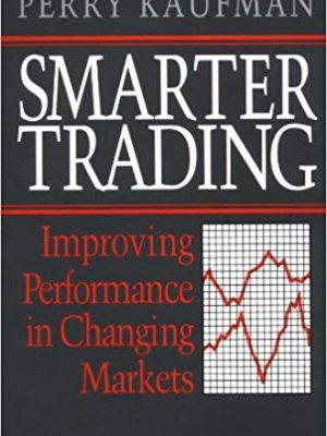 Perry Kaufman Smarter Trading Improving Performance in Changing Markets McGraw Hill