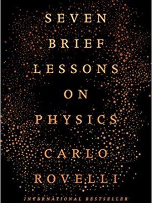 Carnell Simon Rovelli Carlo Segre Erica Seven brief lessons on physics Allen Lane Penguin Books Ltd