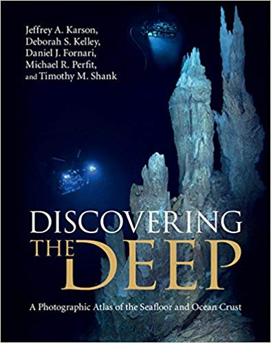Discovering the Deep A Photographic Atlas of the Seafloor and Ocean Crust