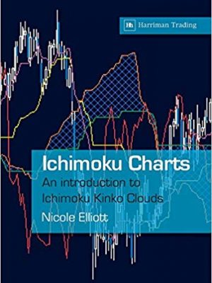 Nicole Elliott Ichimoku Charts An Introduction to Ichimoku Kinko Clouds Harriman House