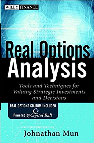 Book and CD ROM Johnathan Mun Real Options Analysis Tools and Techniques for Valuing Strategic Investments and Decisions Wiley