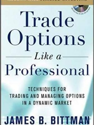 James Bittman Trading Options as a Professional McGraw Hill