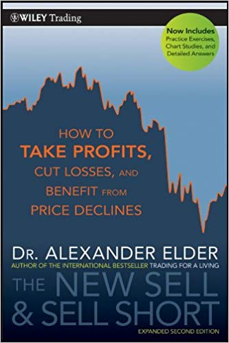 The New Sell and Sell Short How To Take Profits Cut Losses and Benefit From Price Declines Edition