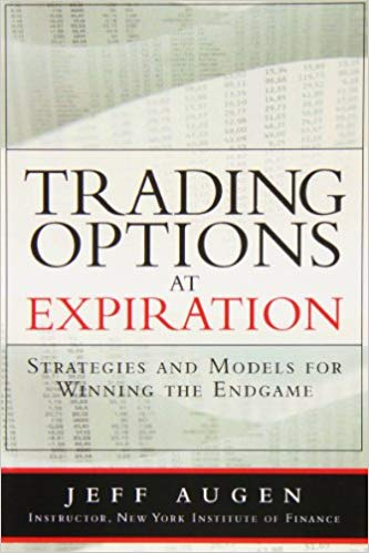 Trading Options at Expiration Strategies and Models for Winning the Endgame