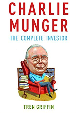 Tren Griffin Charlie Munger The Complete Investor