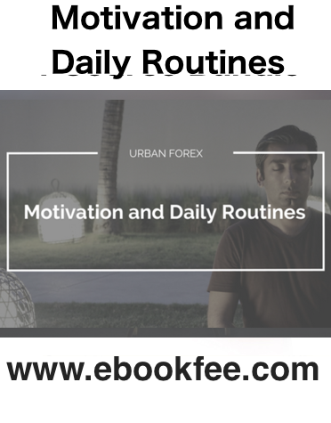 Urban Forex Motivation and Daily Routines Course