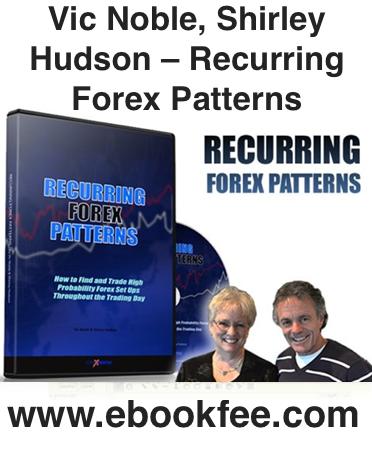 Vic Noble Shirley Hudson – Recurring Forex Patterns