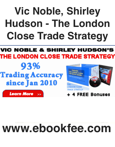 Vic Noble Shirley Hudson The London Close Trade Strategy