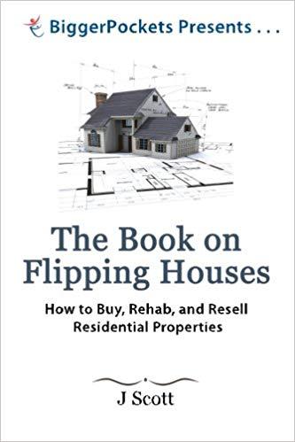 The Book on Flipping Houses J Scott