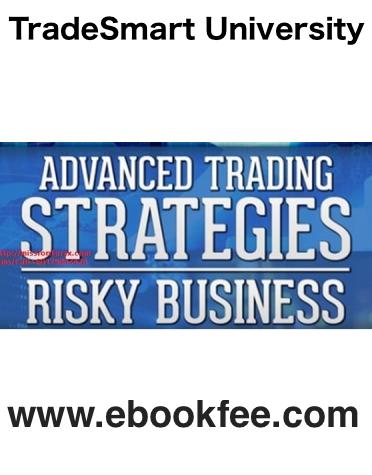 TradeSmart University – Advanced Trading Strategies