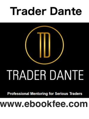 Trader Dante Core Concepts Advanced Techniques Building Your Business