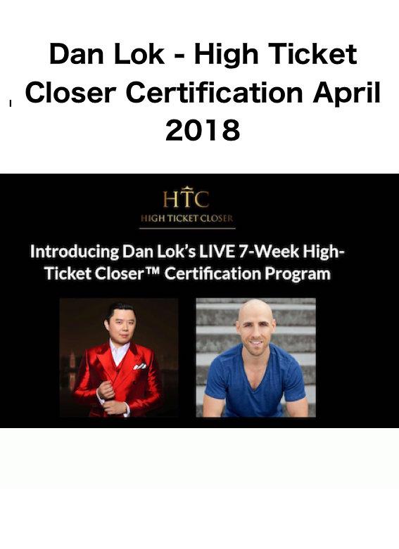 Dan Lok High Ticket Closer Certification April