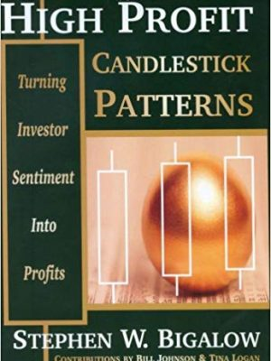 Stephen W Bigalow High Profit Candlestick Patterns