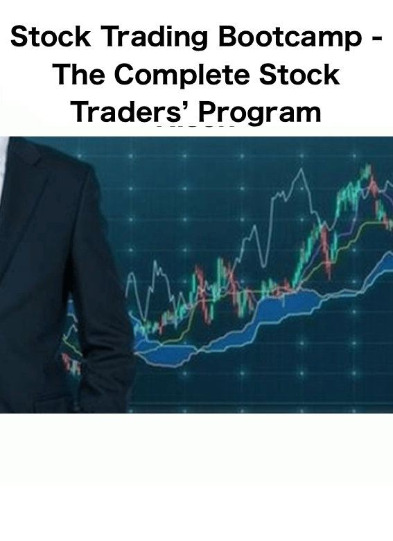 Stock Trading Bootcamp The Complete Stock Traders' Program