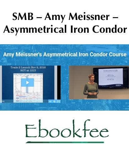 SMB – Amy Meissner – Asymmetrical Iron Condor