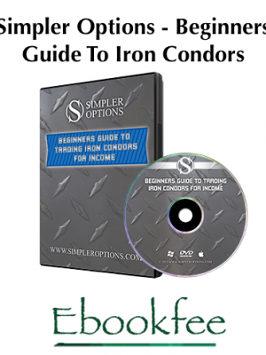 Simpler Options Beginners Guide To Iron Condors
