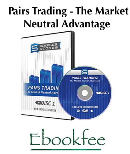 Simpler Stocks Pairs Trading The Market Neutral Advantage